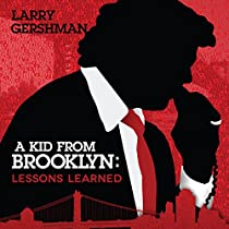 A KID FROM BROOKLYN: LESSONS LEARNED