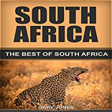 South Africa: The Best of South Africa Audiobook by Gary Jones Narrated by Robert Douglas Glenn