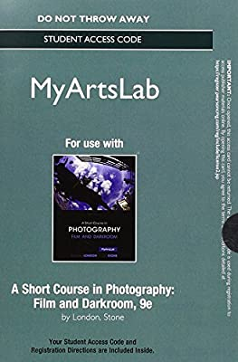 NEW MyLab Arts without Pearson eText -- Standalone Access Card -- for A Short Course in Photography: Film and Darkroom (9th Edition)