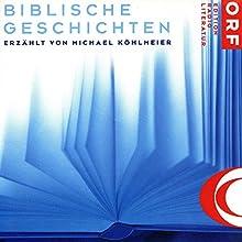 Biblische Geschichten 1 Hörbuch von Michael Köhlmeier Gesprochen von: Michael Köhlmeier