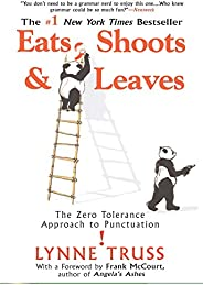 Eats, Shoots & Leaves: The Zero Tolerance Approach to Punctua