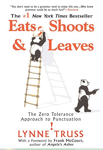 Eats, Shoots & Leaves: The Zero Tolerance Approach to Punctuation by Gotham Books