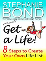 Get a Life! 8 Steps to Create Your Own Life List (a how-to short)