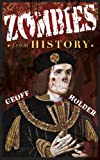 Zombies from History, Geoff Holder, 0752499645