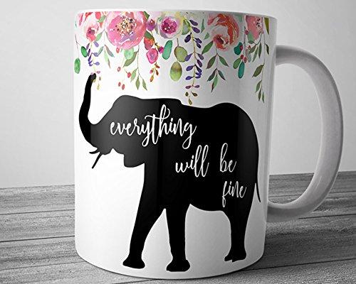 Mug Coffee Elephant (Cute Elephant Quote Mug Everything Will Be Fine Inspirational 11 oz Coffee Cup)