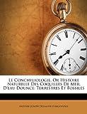 Le Conchyliologie, or Histoire Naturelle des Coquilles de Mer, D'Eau Dounce, Antoine-Joseph Dezallier D'Argenville, 1174933909