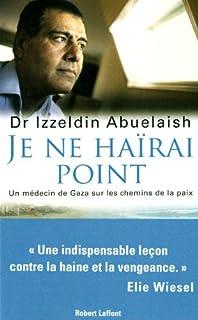 Je ne haïrai point : un médecin de Gaza sur les chemins de la paix, Abuelaish, Izzeldin