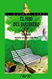 img - for El Hijo Del Jardinero book / textbook / text book