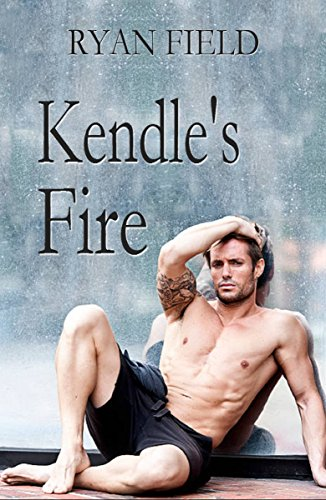 Kendle's Fire by [Field, Ryan]