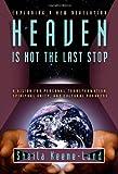 Heaven Is Not the Last Stop, Sheila Keene-Lund, 0981503802