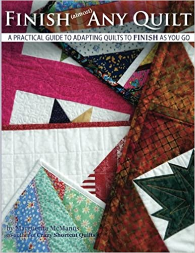 Book Finish (almost) Any Quilt: A Simple Guide to Adapting Quilts to Finish As You Go: Volume 1