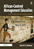 img - for African-Centred Management Education: A New Paradigm for an Emerging Continent book / textbook / text book