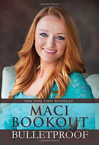 Bulletproof by Maci Bookout (2015-07-21)