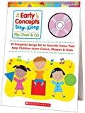 Early Concepts Sing-Along Flip Chart & CD: 25 Delightful Songs Set to Favorite Tunes That Help Children Learn Colors, Shapes & Sizes