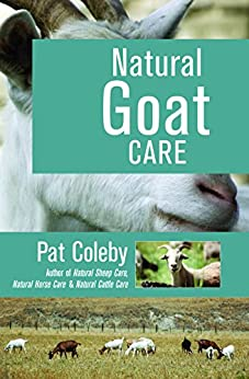 Natural Goat Care by [Coleby, Pat]