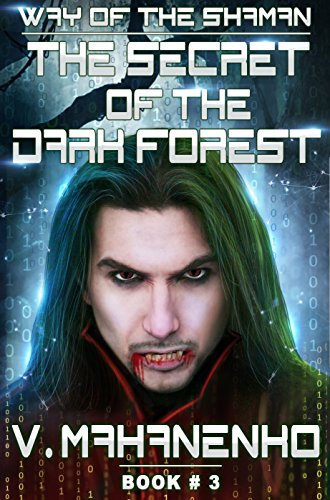 The Secret of the Dark Forest (The Way of the Shaman: Book #3) LitRPG series (English Edition)