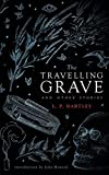 img - for The Travelling Grave and Other Stories (Valancourt 20th Century Classics) book / textbook / text book
