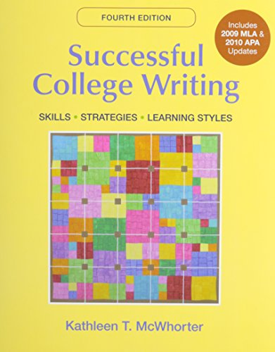 Successful College Writing with 2009 MLA and 2010 APA Updates & Additional Exercises
