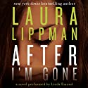 After I'm Gone: A Novel Audiobook by Laura Lippman Narrated by Linda Emond