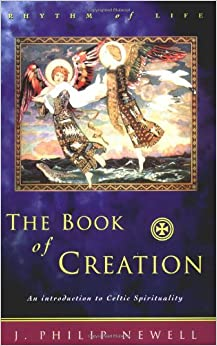 Book The Book of Creation: An Introduction to Celtic Spirituality (Rhythm of Life)