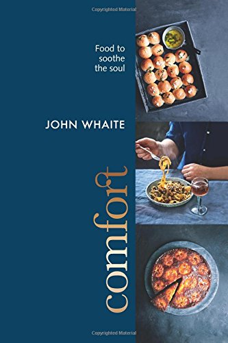 Comfort: food to soothe the soul (Soul Soothe The)