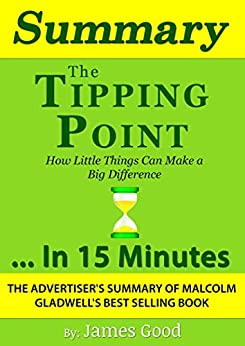 the tipping point a summary Discussion and summary of the tipping point: how little things can make a big  difference, by malcolm gladwell.