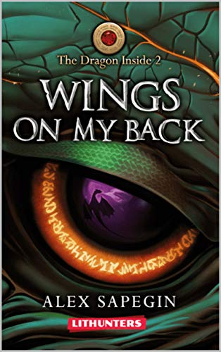 Wings on my Back: A Portal Travel Fantasy Saga (The Dragon Inside Book 2)
