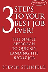 3 Steps to Your Best Job Ever!: Second Edition