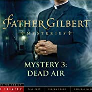 Father Gilbert Mystery 3: Dead Air (Audio Drama)