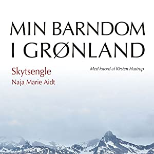 Skytsengle (Min barndom i Grønland) Audiobook