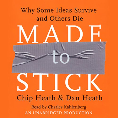 (Made to Stick: Why Some Ideas Survive and Others Die)
