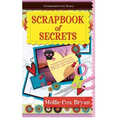 [(Scrapbook of Secrets: A Cumberland Creek Mystery)] [by: Mollie Cox Bryan]