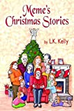 Meme's Christmas Stories, L. Kelly, 1424100267