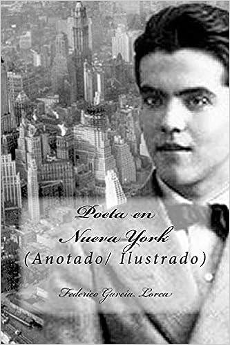 Poeta en Nueva York: (Anotado/ Ilustrado): Amazon.es: García Lorca, Federico, Mybook: Libros