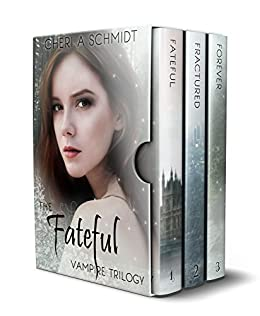The Fateful Vampire Trilogy: Boxed Set of Books 1, 2, & 3 in The Fateful Vampire Series by [Schmidt, Cheri]