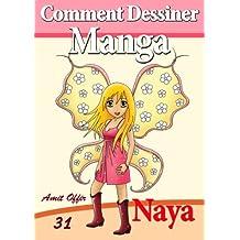 Livre de Dessin: Comment Dessiner des Manga - Naya (Apprendre Dessiner Book 31)