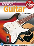 Guitar Lessons for Beginners: Teach Yourself How to Play Guitar (Free Video Available) (Progressive Beginner)