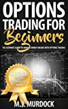 Options Trading For Beginners: The Ultimate Guide To Making Money Online with Options Trading (Trading, Options Trading, Stocks) (Volume 1)