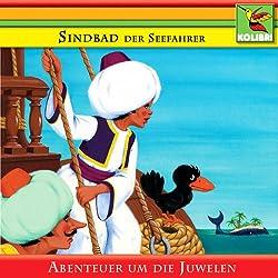 Sindbad der Seefahrer und die Abenteuer um die Juwelen