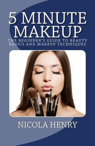 5 Minute Makeup: The Beginner's Guide to Beauty Basics and Makeup Techniques pdf