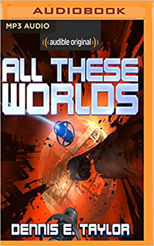 Amazon com: All These Worlds (Bobiverse) (0191091507940