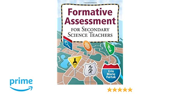 Formative Assessment for Secondary Science Teachers: Erin Marie ...