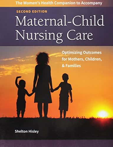 Women's Health Companion to Maternal-Child Nursing Care Optimizing Outcomes for Mothers, Children and Families