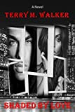 Shaded By Love (Love Is Insanity Book 1)