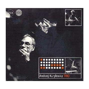 Kurylewicz, Andrzej : Andrzej Kurylewicz Trio (2007)