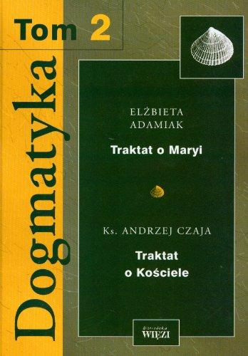 Dogmatyka t.2 Elzbieta Adamiak