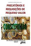Precatórios e Requisições de Pequeno Valor.: No Direito Constitucional e no Direito Financeiro