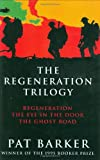 Image of The Regeneration Trilogy: Regeneration, The Eye in the Door, The Ghost Road