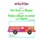 img - for Let's Draw A Fire Truck With Shapes / Vamos A Dibujar Un Camion De Bomberos Usando Figuras (Let's Draw With Shapes) book / textbook / text book
