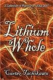 Lithium Whole, Carter Tachikawa, 1604747919